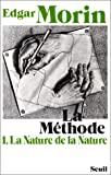 La méthode. Tome 1. La nature de la nature