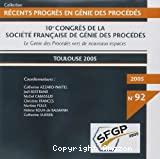 Le génie des procédés vers de nouveaux espaces - 10e congrès de la Société Française de Génie des Procédés (20/09/2005 - 22/09/2005, Toulouse, France)