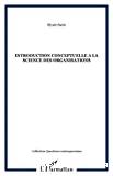 Introduction conceptuelle à la science des organisations.