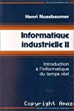 Informatique industrielle. (4 Vol.) Vol. 2 : Introduction à l'informatique du temps réel.