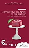 Le marketing culinaire et alimentaire