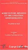 Agriculture, régions et organisation administrative