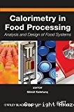 Calorimetry in food processing: Analysis and design of food systems.