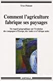 Comment l'agriculture fabrique ses paysages