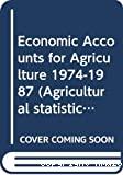 Comptes économiques de l'agriculture = Economic accounts for agriculture, 1974-1987