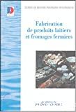 Guide des bonnes pratiques d'hygiène pour les fabrications de produits laitiers et fromages fermiers