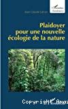 Plaidoyer pour une nouvelle écologie de la nature