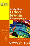 Le choix bayésien : Principes et pratique