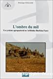 L'ombre du mil : un système agropastoral en Aribinda Burkina Faso