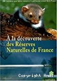 À la découverte des réserves naturelles de France