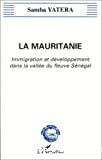 La Mauritanie : immigration et développement dans la vallée du fleuve Sénégal