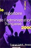 Le répertoire de l'administration française 2000.