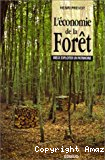 L'économie de la forêt : mieux exploiter un patrimoine