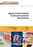 Agents antimicrobiens et sécurité sanitaire des aliments