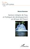 Gestion intégrée de l'eau et Politique de développement en Afrique de l'Ouest