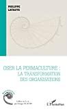 Oser la permaculture : la transformation des organisations
