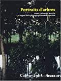Portraits d'arbres : Henri Gadeau de Kerville au regard de la photographie contemporaine.