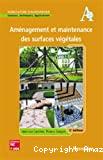 Aménagement et maintenance des surfaces végétales