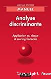 Analyse discriminante. Application au risque et scoring financier.