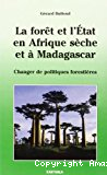 La forêt et l'état en Afrique sèche et à Madagascar