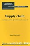 Supply chain. Management et dynamique d'évolution.