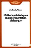 Méthodes statistiques en expérimentation biologique.