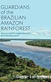 Guardians of the Brazilian Amazon rainforest