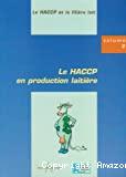 Le HACCP et la filière lait. Vol. 2 : Le HACCP en production laitière.
