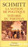 La notion de politique/ Théorie du partisan