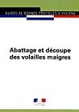 Guide des bonnes pratiques d'hygiène et d'application des principes HACCP relatif à l'abattage et à la découpe des volailles maigres (toutes espèces)