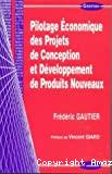Pilotage économique des projets de conception et développement des produits nouveaux.