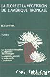 La flore et la végétation de l'Amérique tropicale