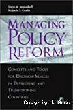 Managing policy reform: concepts and tools for Decision-Makers in Developing and transitioning Countries.