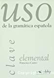 Uso de la gramatica española - Elemental : clave
