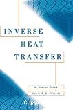 Inverse heat transfer. Fundamentals and applications.