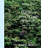 Plaidoyer pour la forêt tropicale