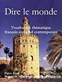 Dire le monde : vocabulaire thématique français-espagnol contemporain