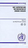 Diet, nutrition and the prevention of chronic diseases. Report of a joint WHO/FAO expert consultation.