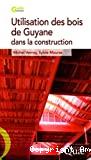 Utilisation des bois de Guyane dans la construction