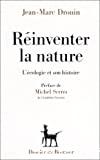 Réinventer la nature : l'écologie et son histoire
