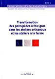 Guide des bonnes pratiques d'hygiène et d'application des principes HACCP relatif à la transformation des palmipèdes à foie gras dans les ateliers artisanaux et les ateliers à la ferme