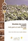 Résultats des essais variétés : maïs grain et maïs fourrage : 2005