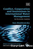 Conflict, cooperation and institutions in international water management, an economic analysis