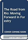 The road from Rio: moving forward in forestry