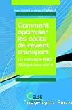 Comment optimiser les coûts de revient transport. La méthode BBZ (Budget base zéro).