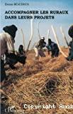 Accompagner les ruraux dans leurs projets : orientations méthodologiques à partir de situations en Afrique subsahariene