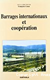 Barrages internationaux et coopération