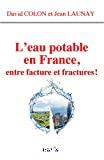 L'eau potable en France, entre facture et fractures !