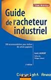 Guide de l'acheteur industriel. 200 recommandations pour réaliser des achats gagnants.