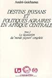 Tome 2. La liquidation du monde paysan congolais